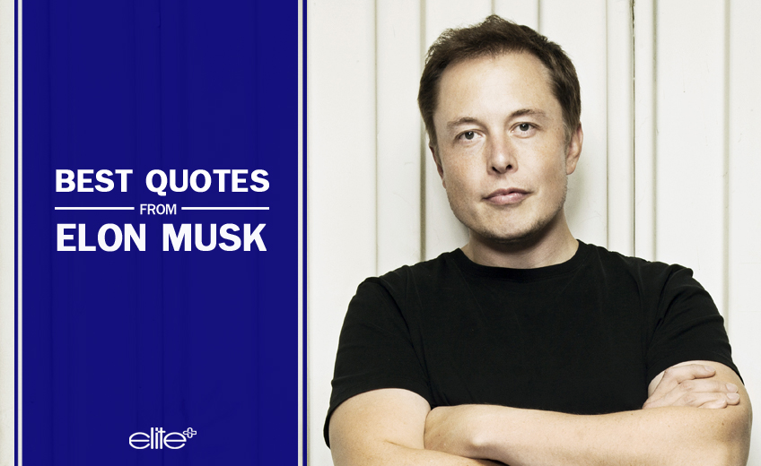 Best quotes from Elon Musk