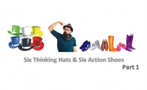 Six Thinking Hats & Six Action Shoes (Part 1)