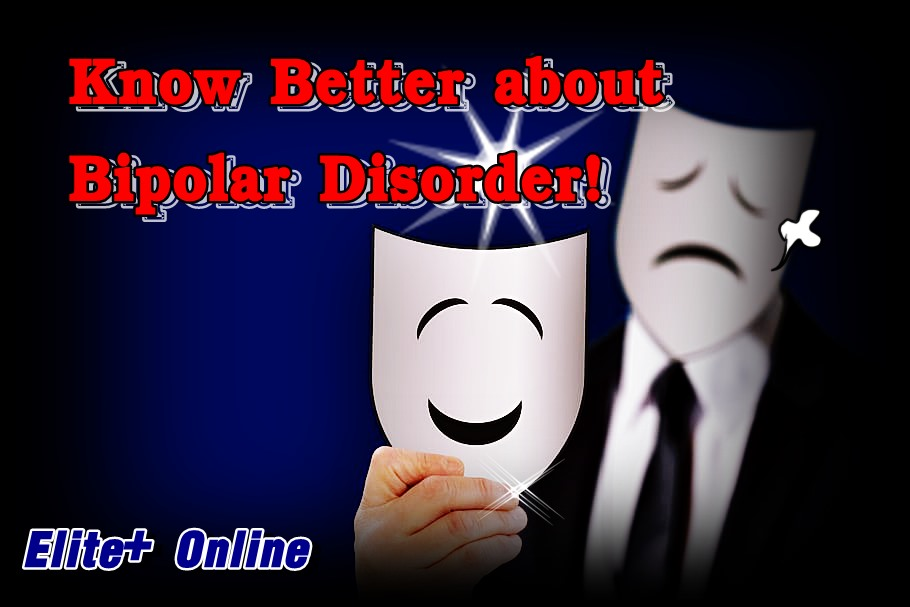 Know Better about Bipolar Disorder!